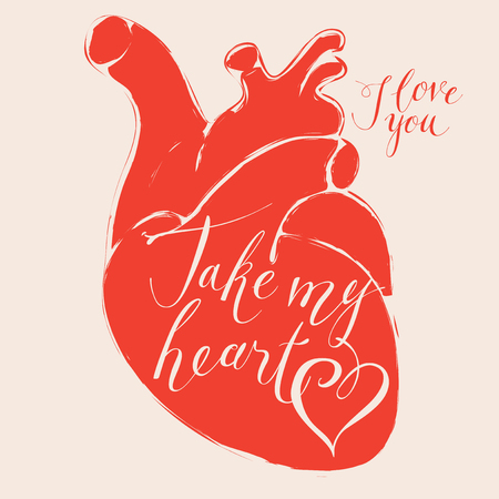 Vector greeting card for Valentines day or an invitation with red human heart. Handwritten calligraphic inscriptions phrases Take my heart, I love you