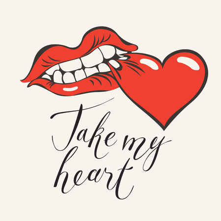 Greeting card or banner with a human mouth biting a red heart. Handwritten calligraphic inscription positive quote Take my heart.