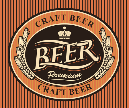 Template oval vector label or banner for craft beer with a wreath of wheat ears and a crown on striped background in retro style