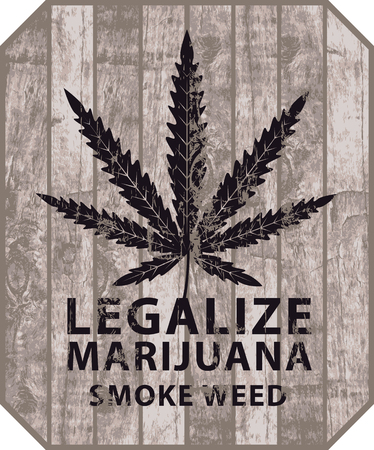 Vector banner for legalize marijuana with cannabis leaf on wooden background in grunge style. Natural product of organic hemp. Smoke weed. Medical cannabis logo Illustration