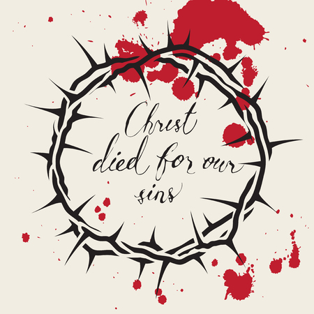 Vector Easter banner with handwritten inscriptions Christ died for our sins, with crown of thorns and drops of blood Illustration