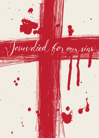 Vector banner with with handwritten inscriptions Christ died for our sins, crosses and drops of blood