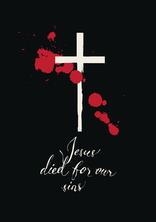 Vector banner with with handwritten inscriptions Jesus died for our sins, crosses and drops of blood