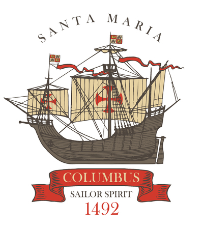 Retro banner or emblem with the vintage sailing yacht of Columbus and the words Santa Maria, Sailor spirit. Vector illustration on the theme of travel, adventure and discovery on white background
