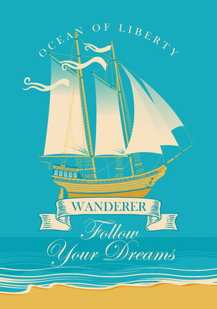 Vector banner with the sailing yacht and the inscription Follow your dreams. Illustration on the theme of travel, adventure and discovery on the background of seascape with beach and sea Illustration