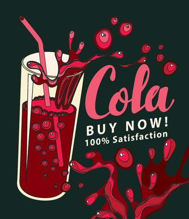 Banner with a glass of Cola and handwritten inscription in retro style. Vector illustration with a brown carbonated drink in a glass cup with a straw and a Cola spray on black background