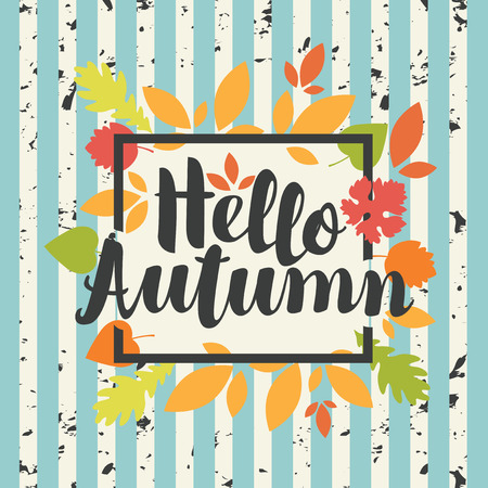 Vector banner with the inscription Hello Autumn. Can be used for flyers, banners or posters. Vector illustration with colorful autumn leaves on the striped background in grunge style