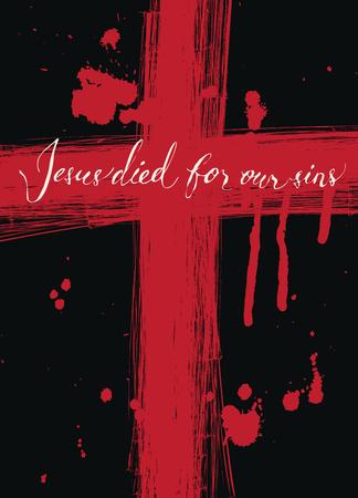 Bandiera di vettore con iscrizione manoscritta Gesù è morto per i nostri peccati su una croce rossa disegnata nel sangue con gocce e gocce su sfondo nero