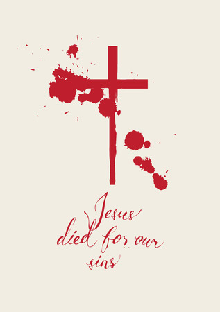 Vector banner with handwritten inscription Jesus died for our sins and red cross drawn in blood with drops and drips Vektoros illusztráció