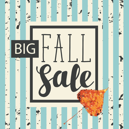 Vector banner with words Big Fall Sale. Can be used for flyers, banners or posters. Vector illustration with bright autumn leaf on the striped background in grunge style