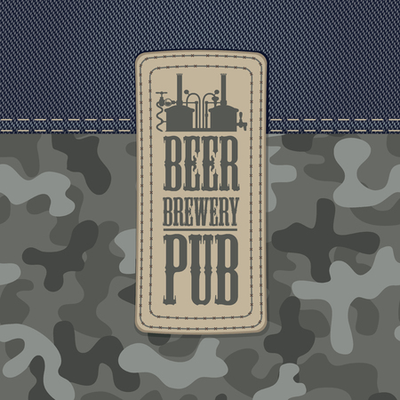 Vector banner on beer theme with a leather label depicting a brewery production on a background of camouflage and denim fabric. Beer, brewery, pub