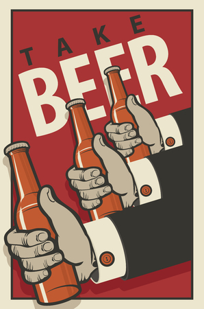 Vector banner on the beer theme in retro style with words Take beer. Three mens hands with bottles of beer in on a red background