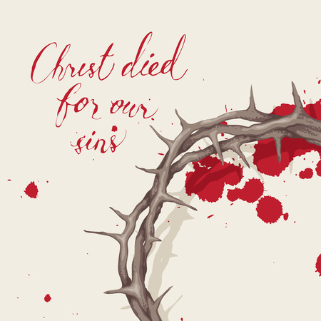 Easter banner with handwritten inscriptions Christ died for our sins, with crown of thorns and drops of blood on the light Vector Illustration