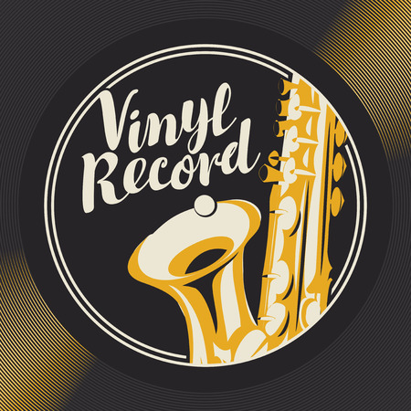 Vector poster or cover with saxophone and calligraphic inscription on black vinyl record in retro style
