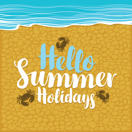 Vector travel banner with calligraphic inscription Hello summer holidays, the sea, sand and little crabs. Summer poster, flyer, invitation or card Stock Illustratie