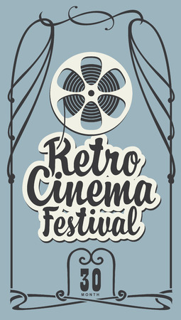 Poster for retro cinema festival with old film strip reel and calligraphic inscription.