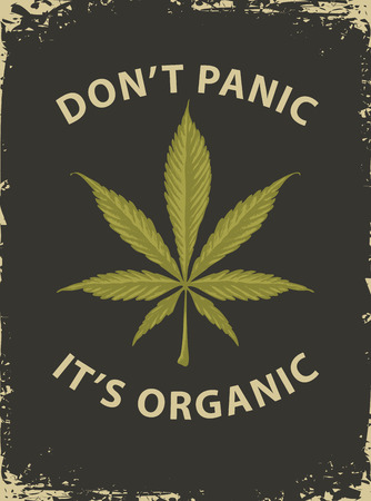 Vector banner for legalize marijuana with words Do not panic, it is organic. Illustration with cannabis leaf in retro style. Natural product of organic hemp. Smoke weed. Medical cannabis