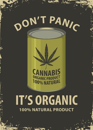 Vector banner for legalize marijuana with words Do not panic, it is organic. Illustration with tin can of canned cannabis in retro style. Natural product of organic hemp. Smoke weed. Medical cannabis