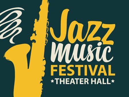 Vector poster of banner for a jazz music festival with a silhouette of saxophone and calligraphic inscription in retro style on dark background