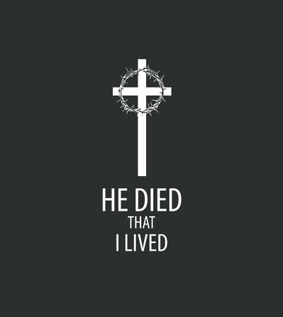 Vector religious illustration or banner with a cross, crown of thorns and the words He died that I lived. Symbol of Christianity Stock Illustratie