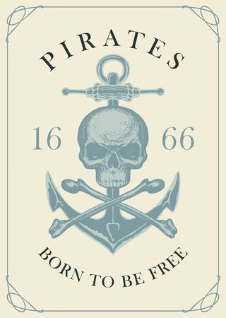 Pirate skull, crossbones, anchor and the words Born to be free. Jolly Roger. Vector hand-drawn banner on the theme of travel, adventure and discovery. Nautical vintage design Vetores