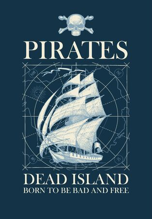 Vector banner with the vintage sailing yacht and the words Pirates Dead Island. Illustration on the theme of travel, adventure and discovery on the background of old map