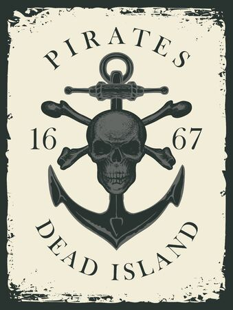 Pirate skull, crossbones, anchor and the words Pirates Dead Island. Jolly Roger. Vector hand-drawn banner on the theme of travel, adventure and discovery. Nautical vintage design