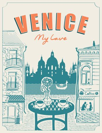 Vector banner or menu for Venice street cafe overlooking the canal and gondola, old buildings and table for two in retro style. Romantic illustration with Italian landscape. Inscription Venice my love