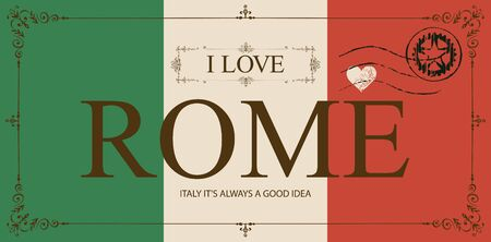 Retro postcard with words I love Rome and a postmark. Vector card in the colors of the Italian flag in figured frame in vintage style. Italy it is always a good idea. Ilustrace