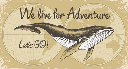Vector banner with big hand-drawn whale on a background of world map in retro style. Illustration on the theme of travel, adventure, exploration and discovery with words We live for adventure, Lets GO 矢量图像