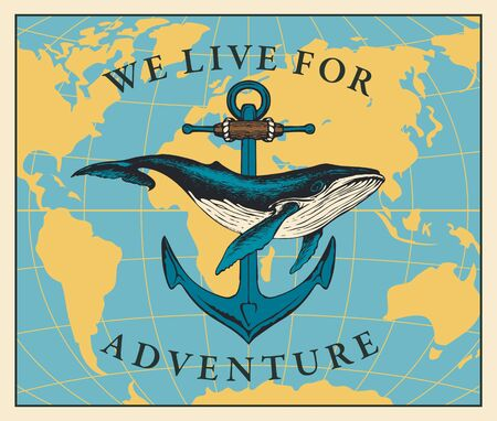Vector travel banner with big hand-drawn whale and ship anchor on the background of world map in retro style. Illustration on the theme of travel, adventure and discovery with words We live for travel Foto de archivo - 136813835