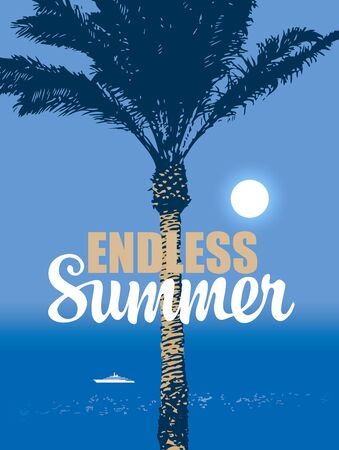 Vector travel banner with words Endless Summer. Tropical seascape with palm tree and white ship in the sea. Suitable for poster, label, flyer, invitation or card