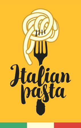 Vector banner with Italian pasta on a fork and calligraphic inscription on a yellow background with an Italian flag. Decorative illustration in flat style