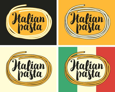 Set of vector banners with Italian pasta and calligraphic inscription. Traditional Italian food. Suitable for flyers, labels, tags, stickers, badges, business cards, design elements 向量圖像