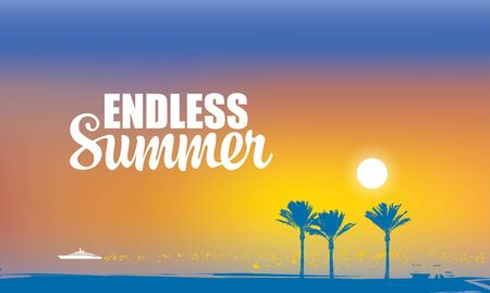 Vector tropical seascape with silhouettes of palm trees and white ship in the sea at sunset or sunrise. Travel banner with words Endless Summer. Suitable for poster, flyer, invitation, card. Ilustração