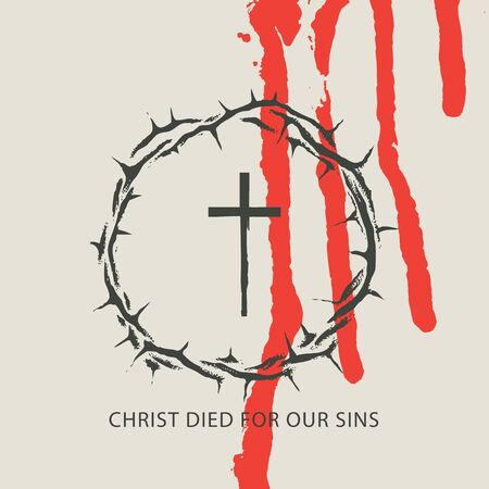 Vector Easter banner with inscriptions Christ died for our sins, with cross, crown of thorns and drips of blood on a light background. Catholic and Christian symbol