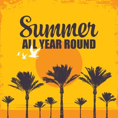 Vector travel banner with hot tropical landscape, palm trees, sun and words Summer all year round. Suitable for poster, label, flyer, invitation or card in retro style
