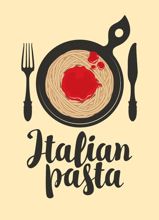 Vector menu or banner with calligraphic inscription Italian Pasta. Appetizing pasta with ketchup in a black frying pan with fork and knife in retro style.