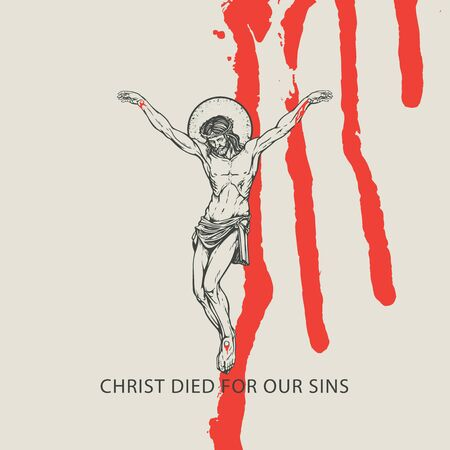 Vector Easter banner with words Christ died for our sins. Religious illustration with crucified Jesus Christ and blood drips on a light background. Catholic and Christian symbol