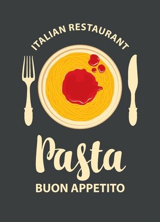 Vector Pasta menu, banner or flyer for an Italian restaurant. Pasta with ketchup on a plate, fork, knife and calligraphic inscription on a black background in retro style.