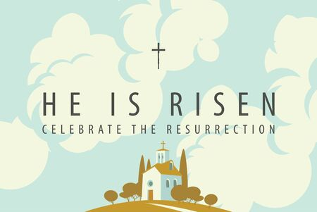 Vector Easter banner or greeting card with words He is risen, Celebrate the Resurrection. Decorative landscape with small church on the hill and sky with clouds