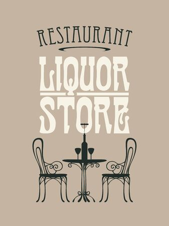 Vector banner or menu for Liquor store. Decorative illustration with inscription and a silhouette of a table for two, chairs, a bottle of wine and wine glasses in retro style