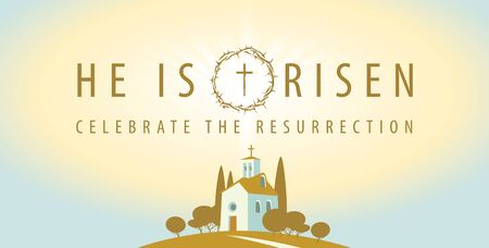 Vector religious banner or greeting card on the Easter theme with a small Church on a hill. Decorative landscape with words He is risen, Celebrate the Resurrection