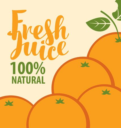 Vector banner or label for fresh orange juice in retro style. Illustration for natural product with calligraphic inscription and oranges on a light background Stock Illustratie
