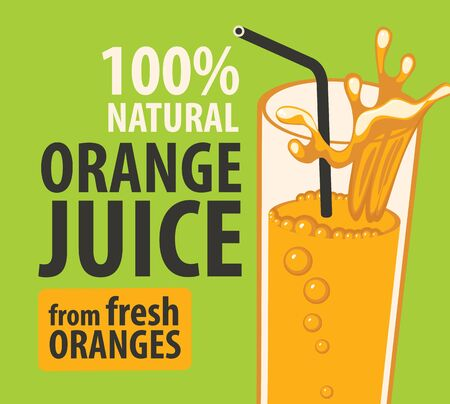 Vector banner or label for natural orange juice from fresh oranges. Illustration with inscriptions and a glass with a straw on a green background in retro style