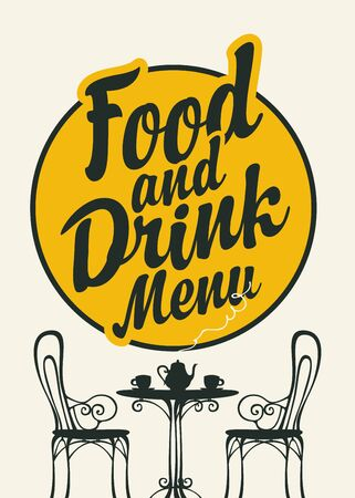 Vector Food and drink menu for restaurant or cafe. Decorative illustration with calligraphic inscription and a silhouette of table for two, chairs, teapot and cups in retro style