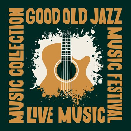 Vector poster for a jazz music concert or festival with a guitar and decorative lettering. Good old jazz, music collection. Suitable for flyers, invitations, banners, covers, advertising