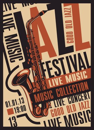 Vector poster for a jazz festival of live music with a saxophone in retro style with place for text. Good old jazz, music collection.