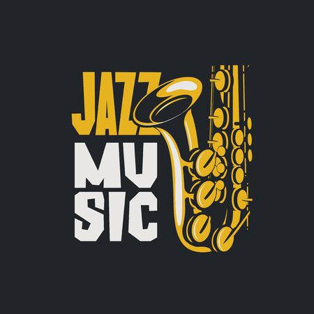 Vector or banner for a jazz music with a saxophone and decorative lettering. Suitable for flyer, invitation, poster, cover, icon, design element, advertising, t shirt design