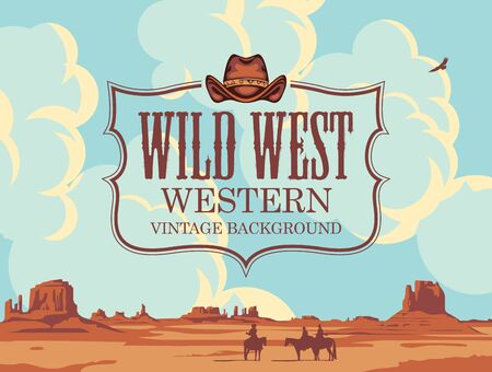 Vector banner on the theme of the Wild West with cowboy hat and emblem. Decorative landscape with American prairies, cloudy sky and silhouettes of cowboys on horseback. Western vintage background